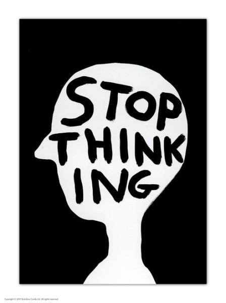 David Shrigley, Postkarte, Stop Thinking