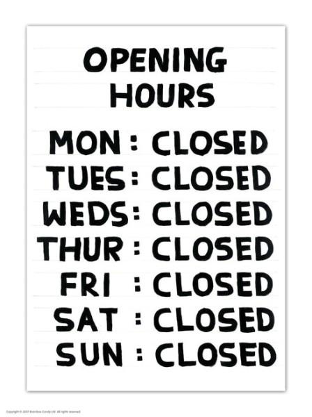 David Shrigley, Postkarte, Opening Hours