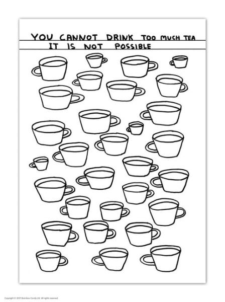 David Shrigley, Postkarte, Drink Too Much Tea